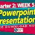 Powerpoint Presentation (Quarter 2 : WEEK 5)