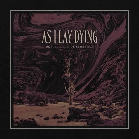 "AS I LAY DYING: Ακούστε το νέο single ""Destruction Or Strength"""