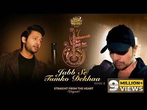 जब से तुमको देखा Jab se tumko dekha lyrics in Hindi Stebin Ben Himesh ke dil se Hindi Song