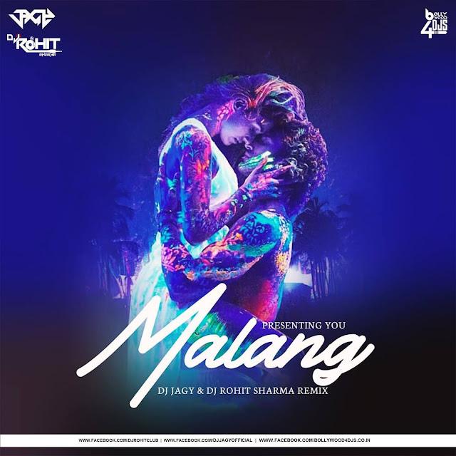 Malang Remix - Dj Rohit Sharma X Dj Jagy