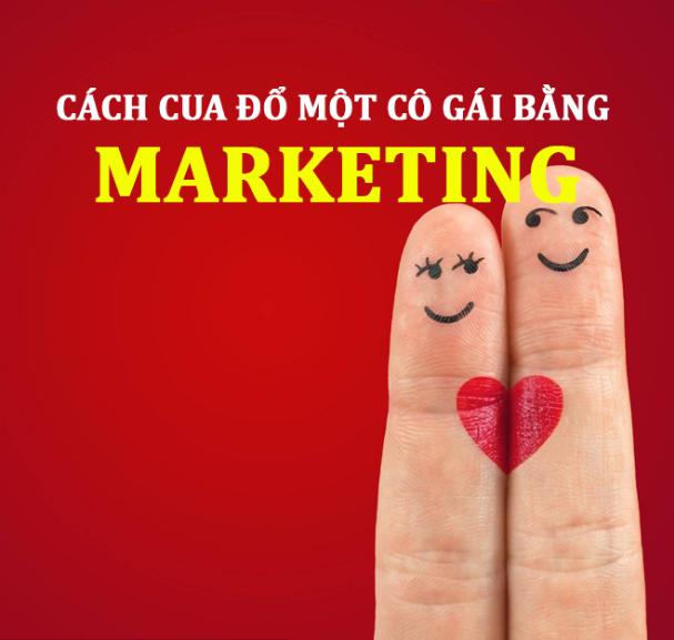 CÁCH CUA GÁI BẰNG MARKETING