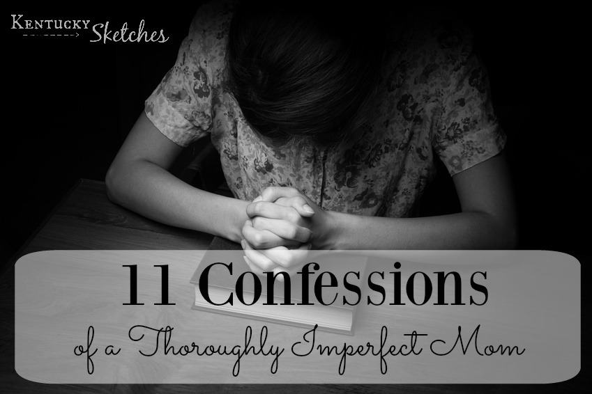 11 Confessions of a Thoroughly Imperfect Mom
