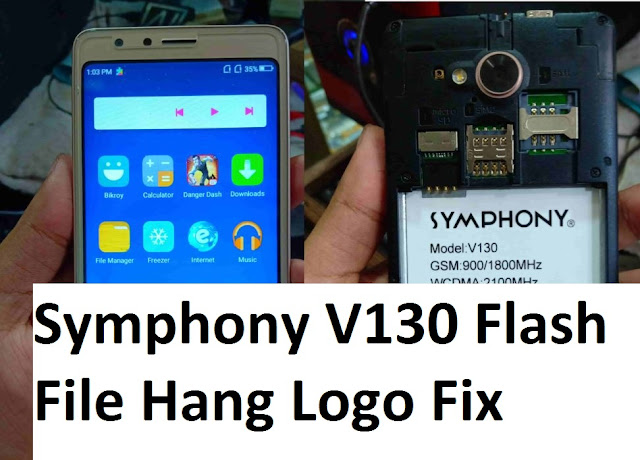Symphony V130 Flash File Official Firmware Tested 100% Working on Hang Logo Fix