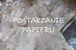 Postarzanie papieru DIY