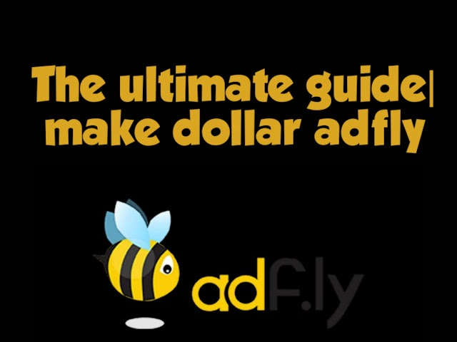 The ultimate guide| make dollar adfly