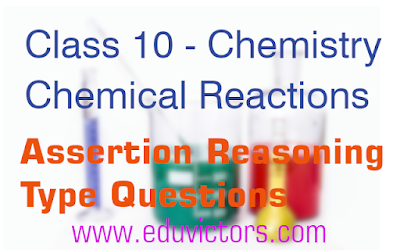 CBSE Class 10 - Chemistry - Chapter: Chemical Reactions - Assertion Reasoning Type Questions (#eduvictors)(#cbsenotes)