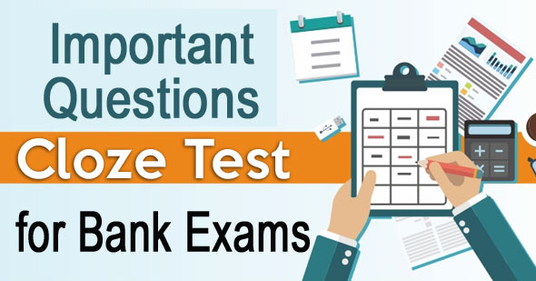 50+ Cloze Test Questions for IBPS PO Clerk SBI PO Bank Exams
