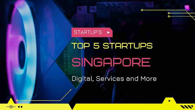 Top 5 Singapore Startups | Singapore Startup's