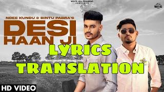 Desi Haan Ji Lyrics Meaning/Translation in Hindi – Ndee Kundu, Bintu Pabra
