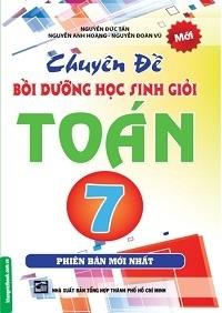 Chuyên Đề Bồi Dưỡng Học Sinh Giỏi Toán 7 - Nguyễn Đức Tấn