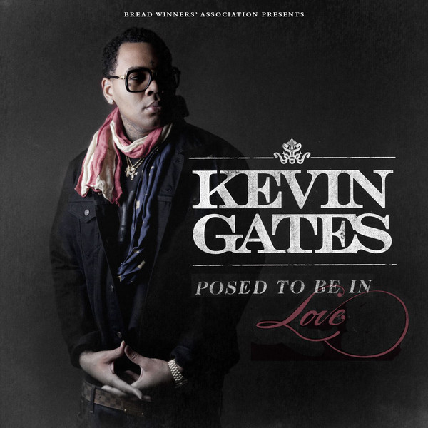 Kevin Gates - Posed To Be In Love - Single Cover