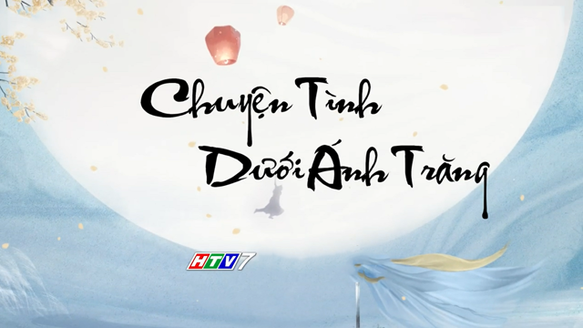 Chuyện Tình Dưới Ánh Trăng Trọn Bộ Tập Cuối (Phim Trung Quốc HTV7 Lồng Tiếng)