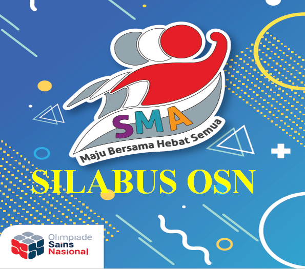 OSN atau disingkat Olompiade Sains Nasional adalah salah satu agenda kegiatan tahunan yan Silabus OSN Tingkat SMA Tahun 2019 Komplit