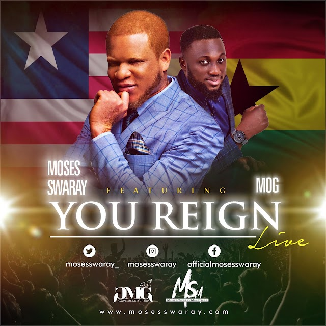 DOWNLOAD MP3: Moses Swaray – You Reign (featuring MOG)   mosesswaray_