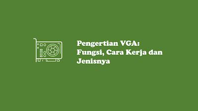 Pengertian VGA