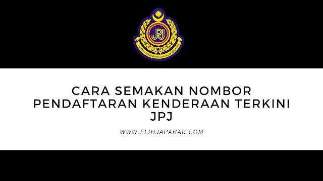 Cara Semakan Nombor Pendaftaran Kenderaan Terkini JPJ