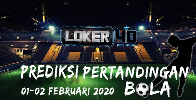 PREDIKSI PERTANDINGAN BOLA 01 – 02 FEBRUARI 2020