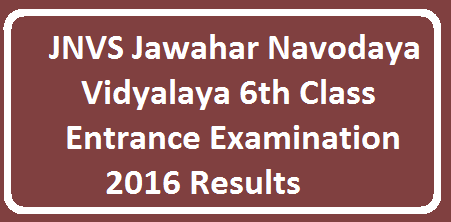 http://www.tsteachers.in/2016/04/jawahar-navodaya-vidyalaya-6th-class-entrance-examination-2016-results.html