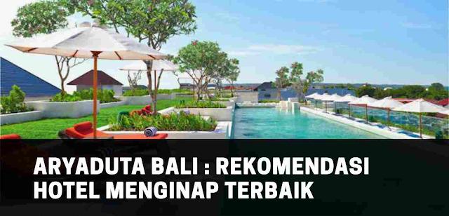 Aryaduta Bali, Rekomendasi Hotel Menginap Terbaik