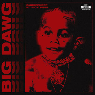 Smokepurpp – Big Dawg (Feat. Rick Ross) | MP3 #Arewapublisize