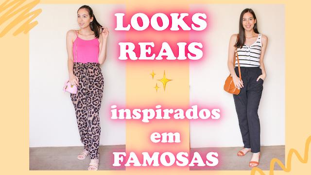 1 Semana de looks reais inspirados em looks das famosas!