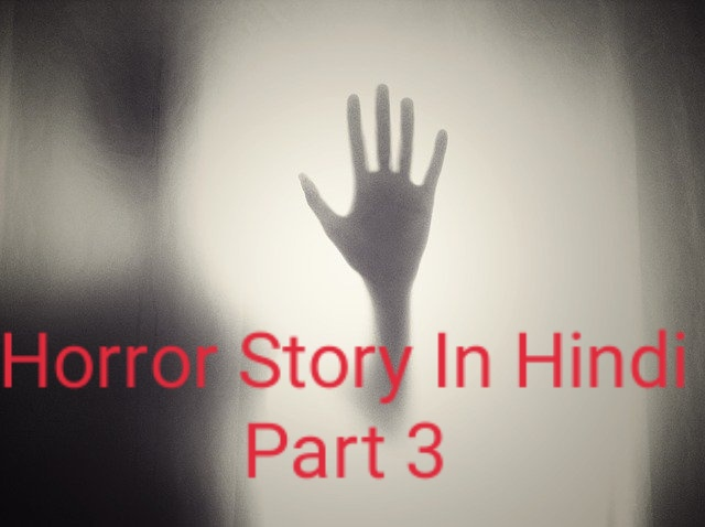Horror Story In Hindi Part 3