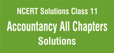 NCERT Solutions for Class 11 Accountancy All Chapters
