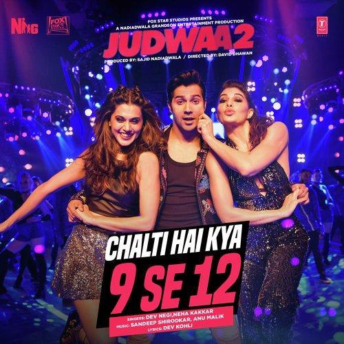 Chalti Hai Kya 9 Se 12 - Judwaa 2 (2017)
