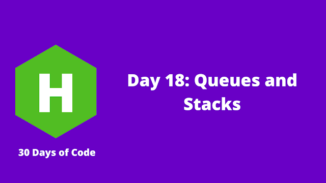 HackerRank Day 18: Queues and Stacks problem solution