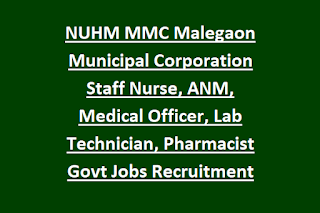 NUHM MMC Malegaon Municipal Corporation Staff Nurse, ANM, Medical Officer, Lab Technician, Pharmacist Govt Jobs Recruitment 2020