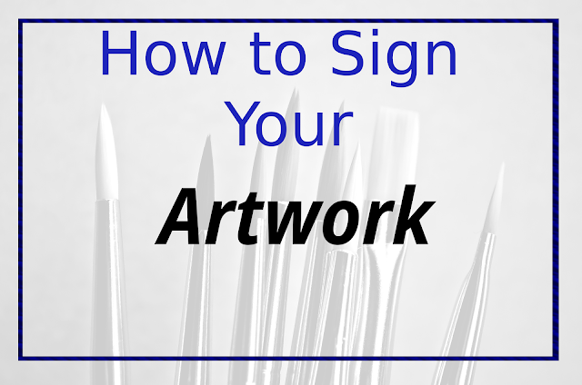 Why should you sign your artwork. Where to sign on a painting. How to develop signature style. Signature signing tool. Designing your signature.