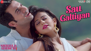 Sau Galtiyan Lyrics - Shimla Mirchi - Meet Bros