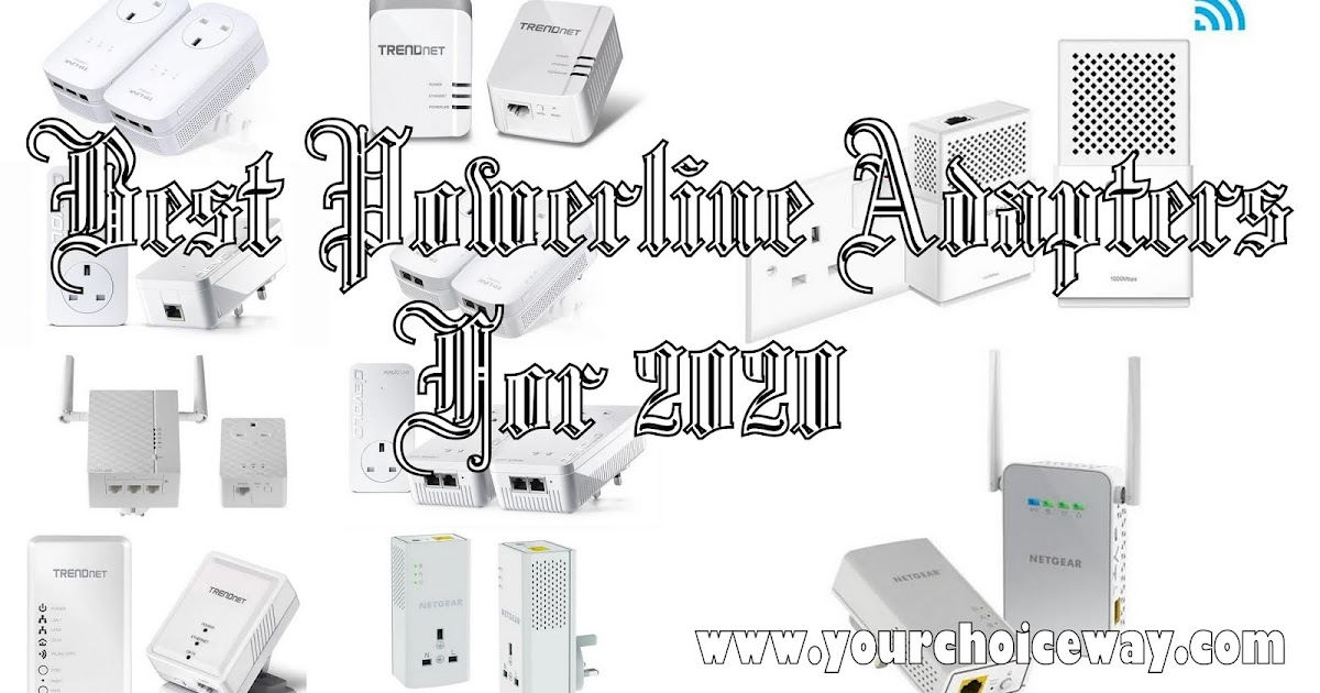 Best Powerline Adapters For 2020 - Your Choice Way