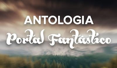 Antologia Portal Fantástico! Meu primeiro conto publicado!