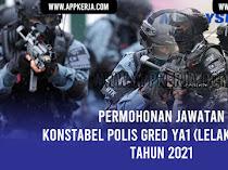 Permohonan Jawatan Konstabel Polis Gred YA1 (Lelaki Sahaja) Tahun 2021