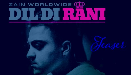 Dil Di Rani Lyrics - Zain Worldwide