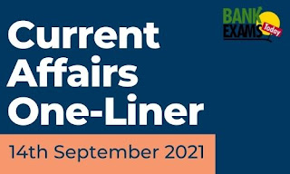 Current Affairs One-Liner: 14th September 2021