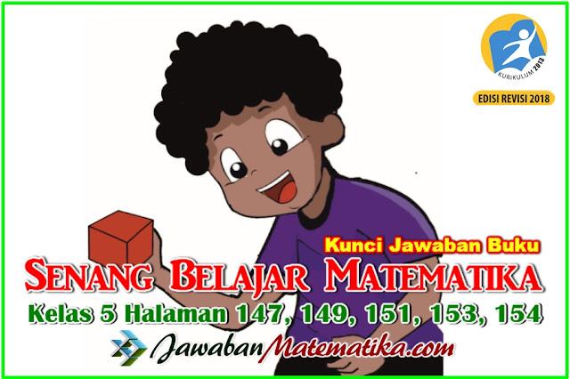 Kunci Jawaban Matematika Kelas 5 Halaman 147, 149, 151, 153, 154