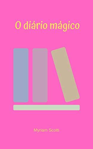 O diário mágico - Myriam Scotti