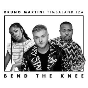 Bend The Knee - Bruno Martini ft. IZA, Timbaland