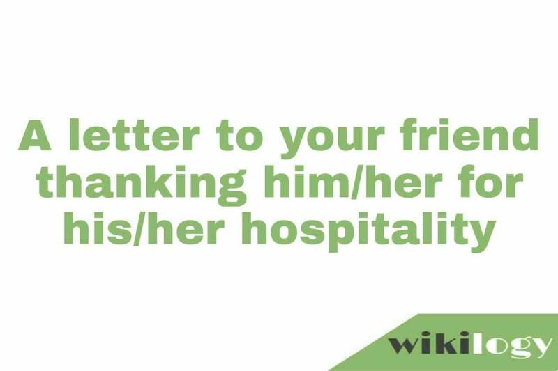 Write a letter to your friend thanking him for hospitality