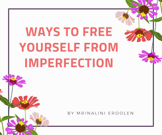 Ways To Free Yourself From Imperfection