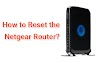 How to Reset the Netgear Router?