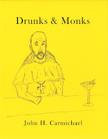 John H Carmichael's Drunks and Monks  THE PAPERBACK IS NOW AVAILABLE