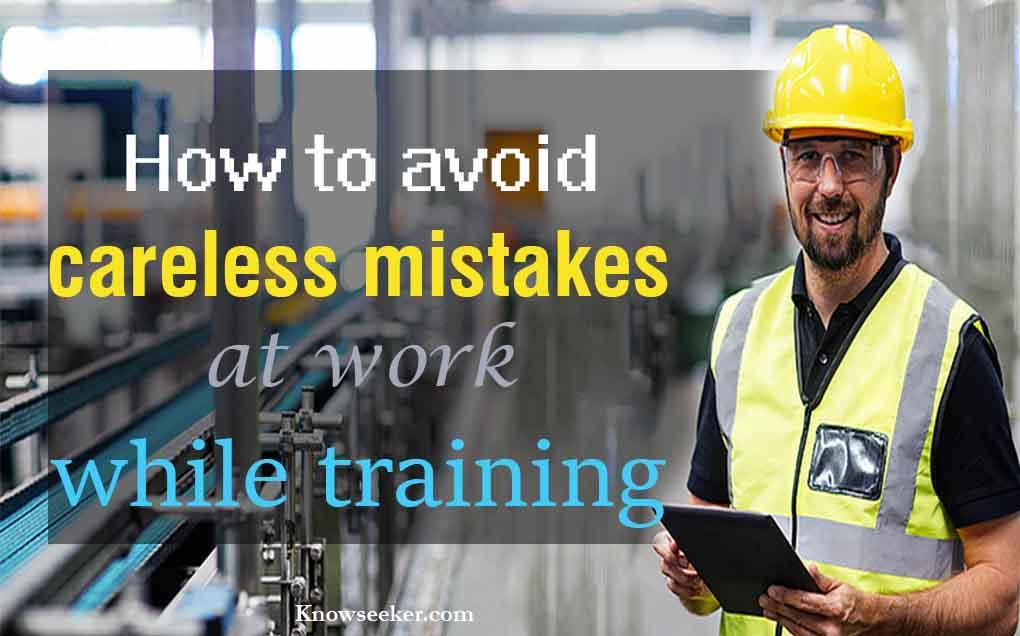 Avoid careless mistakes at work