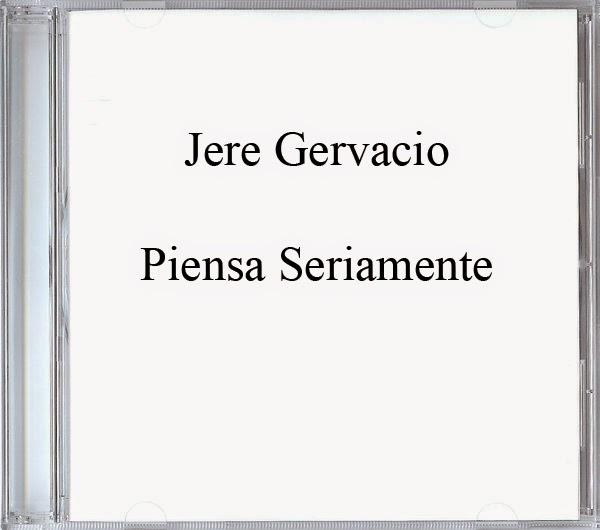 Jere Gervacio-Piensa Seriamente-