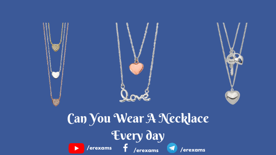 Can You Wear A Necklace Every day