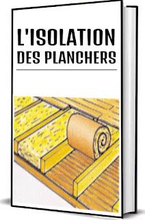 L'ISOLATION DES PLANCHERS