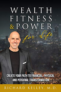 Wealth, Fitness & Power For Life: Create Your Path to Financial, Physical and Personal Transformation book promotion sites Richard Kelley MD