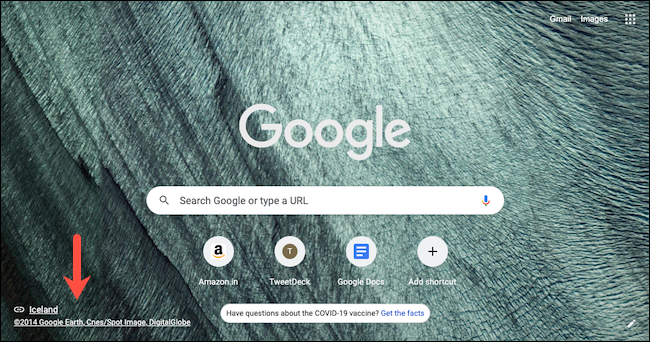 تحقق من تفاصيل خلفية علامة التبويب الجديدة في Google Chrome من خلال النقر على رابط المصدر في الزاوية السفلية اليسرى من صفحة علامة التبويب الجديدة.